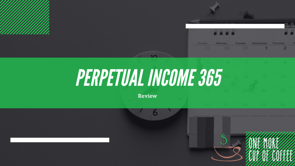 Our Perpetual Income 365 Reviews